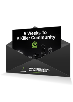 5 Weeks to a Killer Community